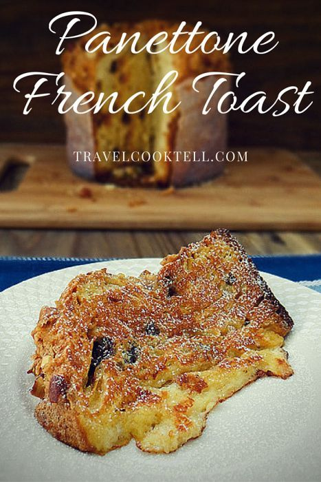 Panettone French Toast | Travel Cook Tell