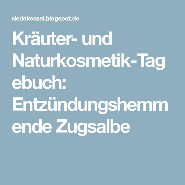 Kräuter- und Naturkosmetik-Tagebuch: Entzündungshemmende Zugsalbe