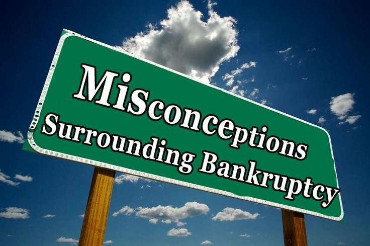 Misconceptions Surrounding Bankruptcy