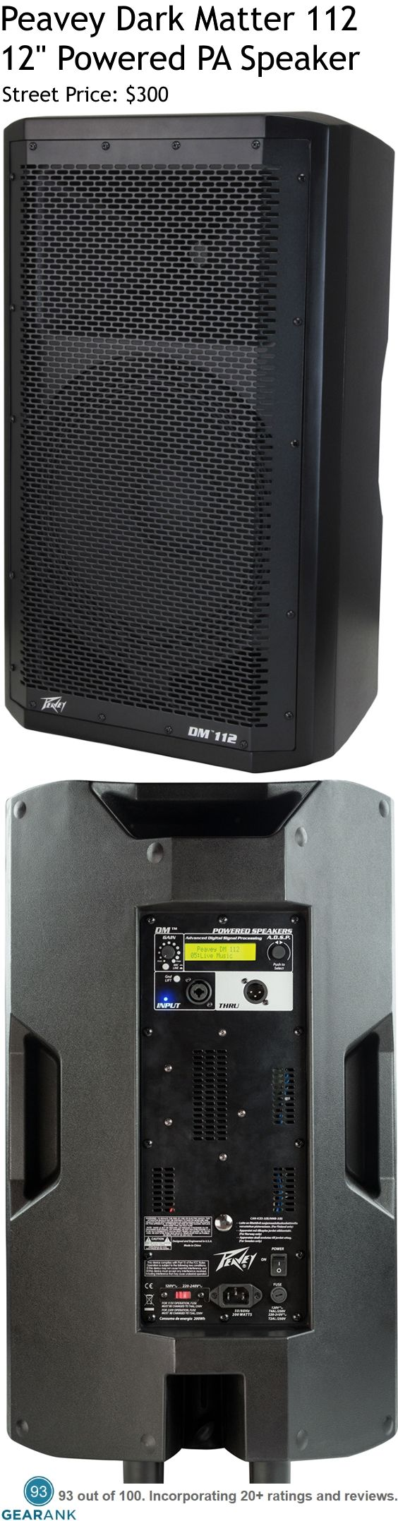 "Peavey Dark Matter 112 - 12"" Powered PA Speaker. Output Power Peak: 660W. Output Power Continuous: : 205W. LF Driver: 12"" Cone, 1.5"" Voice Coil. HF Driver: 1.4"" Titanium Diaphragm. Frequency Response: 68Hz-19kHz (+/- 6dB). Maximum Peak SPL: 124dB. Crossover Frequency: 3.1kHz. For a detailed guide to the Best Powered PA Speakers see https://www.gearank.com/guides/powered-pa-speakers"
