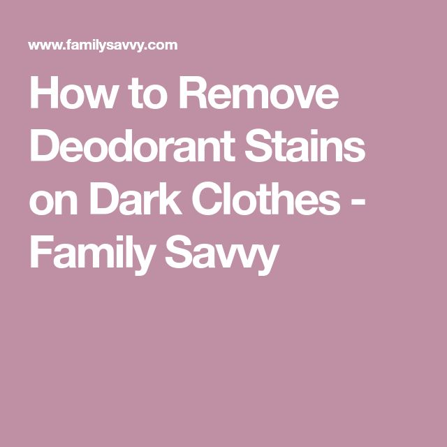 How to Remove Deodorant Stains on Dark Clothes - Family Savvy