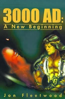 3000 AD, A New Beginning by Jon Fleetwood, 9780595167296.