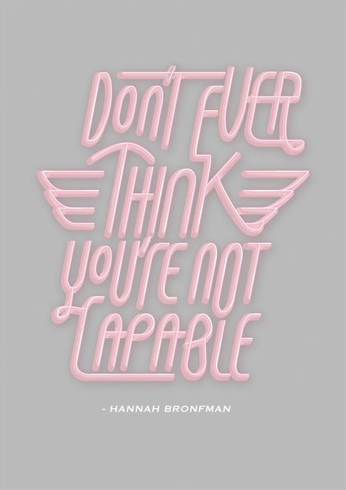 """""""Don't ever think you're not capable."""" -Hannah Bronfman #faceforward"""