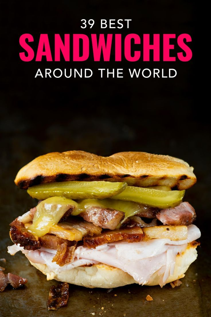 The Most Delicious Sandwiches Around The World Sandwiches Lunch Food Delicious Sandwiches Food World Street Food