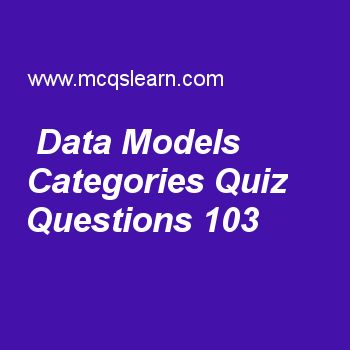 Practice data models categories quizzes, DBMS quiz 103 to learn. Free database management system MCQs questions and answers to learn data models categories MCQs with answers. Practice MCQs to test knowledge on data models categories, hashing techniques, erm types constraints, database constraints and relational schemas, single level order indexes worksheets.  Free data models categories worksheet has multiple choice quiz questions as in dbms, property of interest which further...