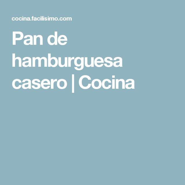 Pan de hamburguesa casero | Cocina