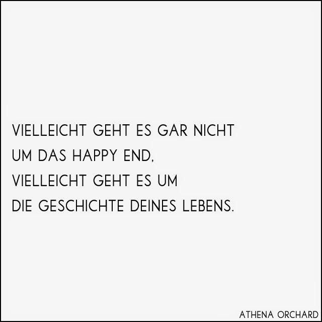 Vielleicht geht es gar nicht um das happy end. Vielleicht geht es um die Geschichte deines Lebens
