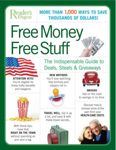 Free Money Free Stuff: The Select Guide to Public and Private Deals, Steals, and Giveaways