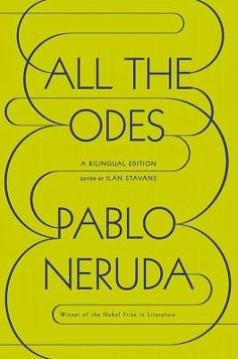 All the Odes: A Bilingual Edition: Books Covers, Books Jackets,  Dust Jackets, Books Design,  Dust Covers, Bilingual Editing, Pablo Neruda, Oded,  Dust Wrappers