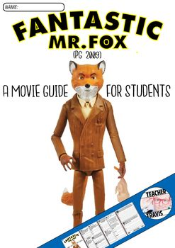 Fantastic Mr. Fox Movie Viewing Guide (PG - 2009) - Based on the 1970 novel by Roald Dahl, this classic elementary school story can teach students a valuable lesson about diversity and coming up with creative solutions. Discuss with your students the 10 high-level, short answer and essay questions by pausing at the designated times on the movie guide.