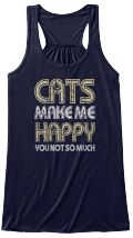 Discover Cat Make Me Happy T-Shirt from 14OneFour only on Teespring - Free Returns and 100% Guarantee - New design! You have to have that others do not...