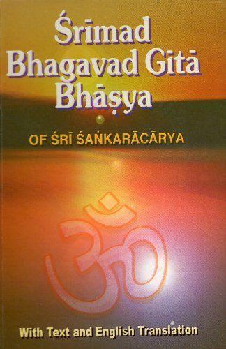 Srimad Bhagavad Gita Bhasya of Sri Sankaracharya by Sri Sankaracharya/Translated by Dr.A.G.Krishna Warrier. $16.95. Publication: January 1, 2008. Publisher: Advaita Ashrama; 1st edition (January 1, 2008). 652 pages