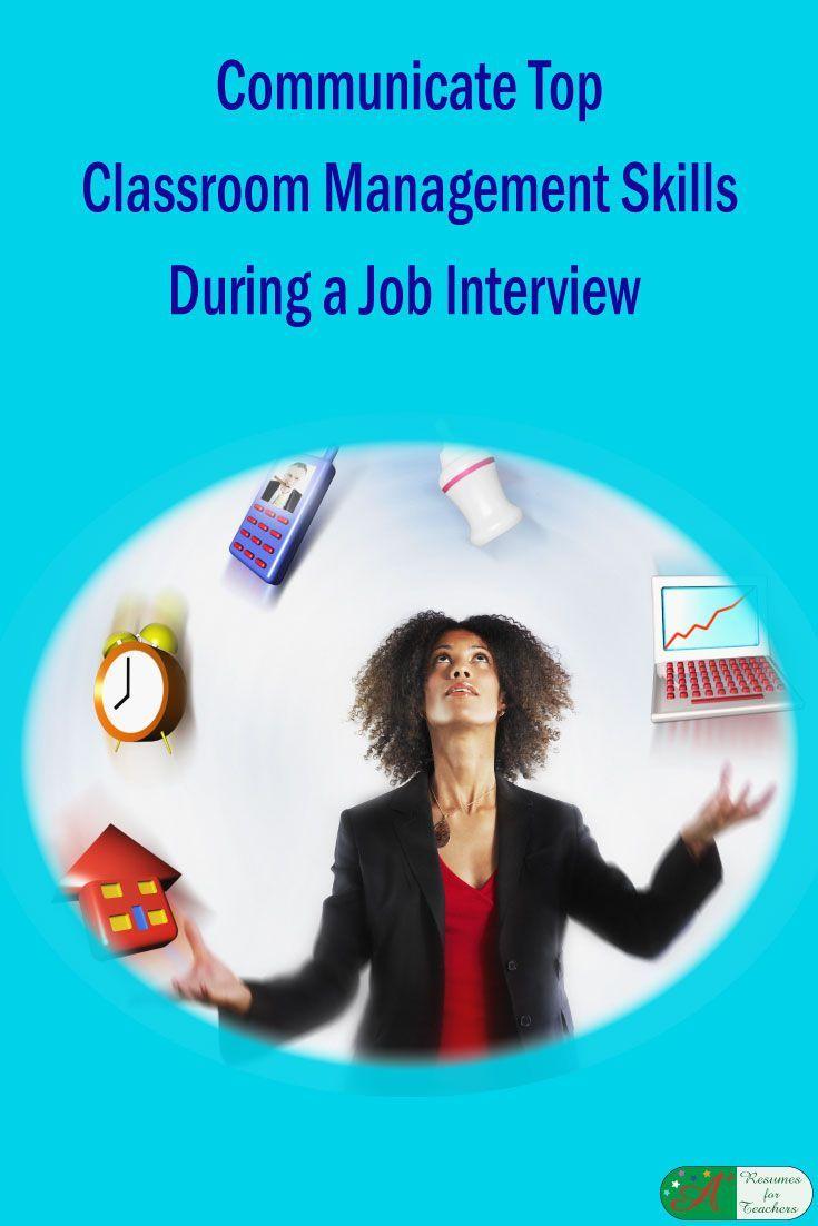 Communicate Top Classroom Management Skills During a Job Interview via @https://www.pinterest.com/candacedavies1/