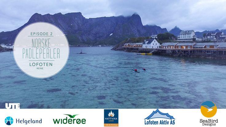 Norske padleperler (EP2) - Reine i Lofoten #HTTVIKAlodge