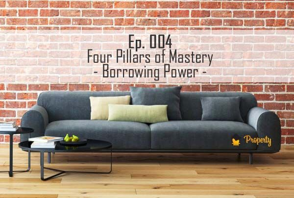 In this fourth episode, Bryce and Ben continue on the four pillars that each property investor needs to master & focused on Borrowing Power