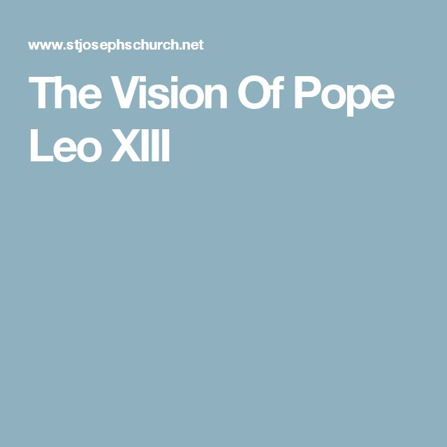 The Vision Of Pope Leo XIII