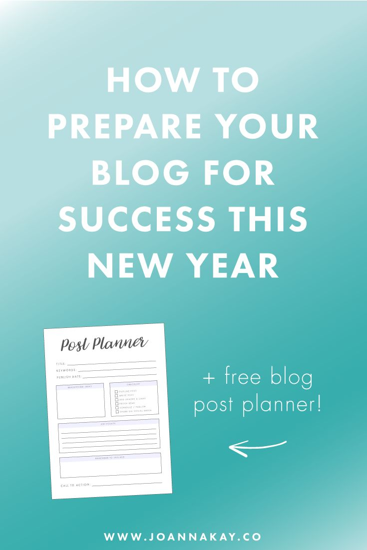 How to Prepare Your Blog for Success This New Year - Joanna Kay