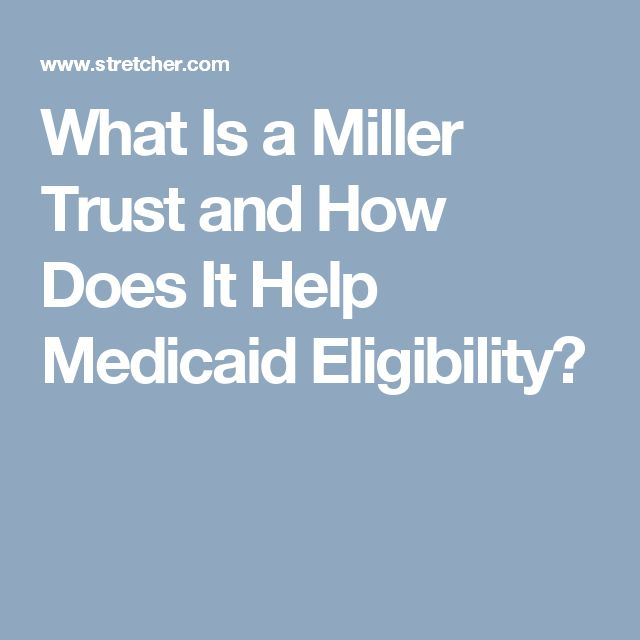 What Is a Miller Trust and How Does It Help Medicaid Eligibility?