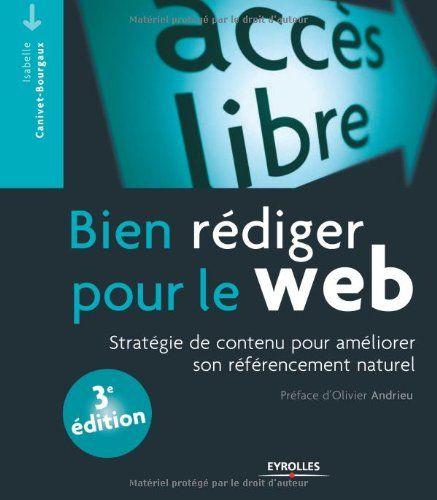 Bien rédiger pour le web : Stratégie de contenu pour améliorer son référencement naturel: Amazon.it: Isabelle Canivet-Bourgaux, Olivier Andrieu: Libri in altre lingue
