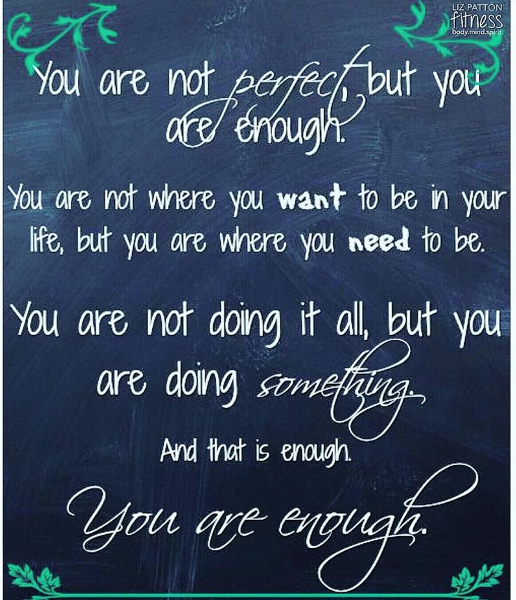 "es! You are enough! Repeat after me, ""I am enough!!"""