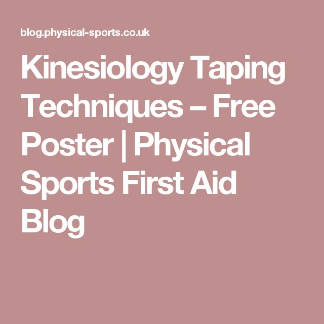 Kinesiology Taping Techniques – Free Poster | Physical Sports First Aid Blog