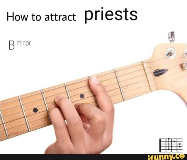 How To Attract Priests B Minor Ifunny Funny Meme Pictures