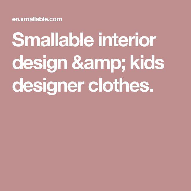 Smallable interior design & kids designer clothes.