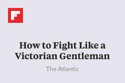 How to Fight Like a Victorian Gentleman http://flip.it/LZ-Jz