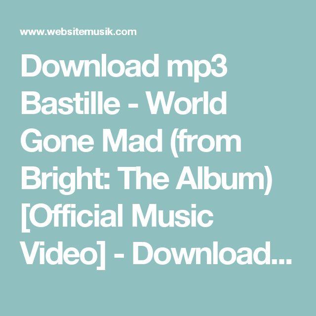 Download mp3 Bastille - World Gone Mad (from Bright: The Album) [Official Music Video] - Download Lagu mp3, Download Video tanpa harus di convert, mp3 gratis - websitemusik.com