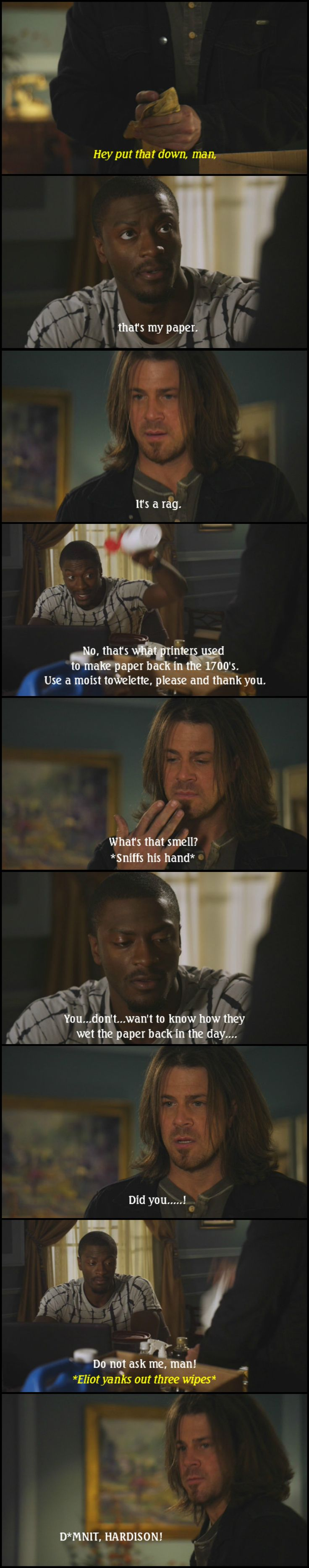 Typical interaction between Hardison and Elliott from TNT's Leverage.  Love both characters!  :-)