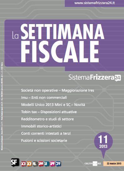 Settimana Fiscale N.11 - 2013  Italian | True PDF | 49 Pages | 11,2 MB
