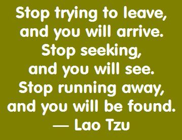 One of the really true Lao Tzu quotations. Take it in.