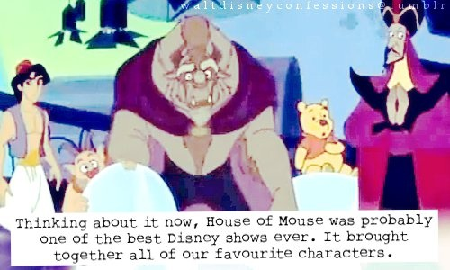 """""""Thinking about it now, House of Mouse was probably one of the best Disney shows ever. It brought together all of ourfavoritecharacters""""."""