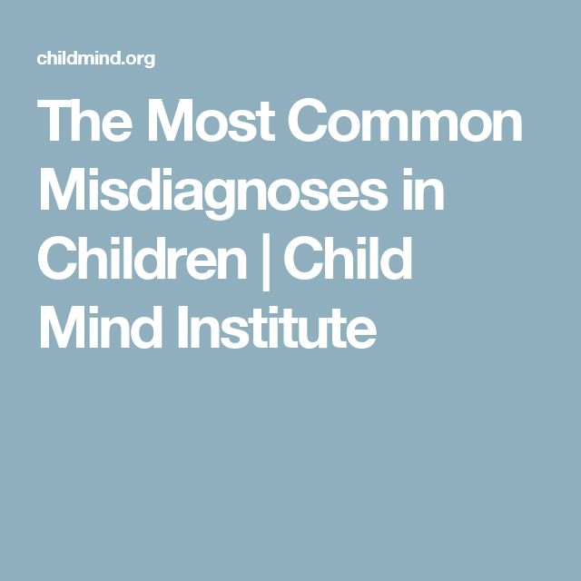 The Most Common Misdiagnoses in Children | Child Mind Institute
