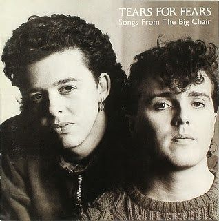 Tears for Fears - - Shout, - - Everybody Wants to Rule the World - - Head Over Heels