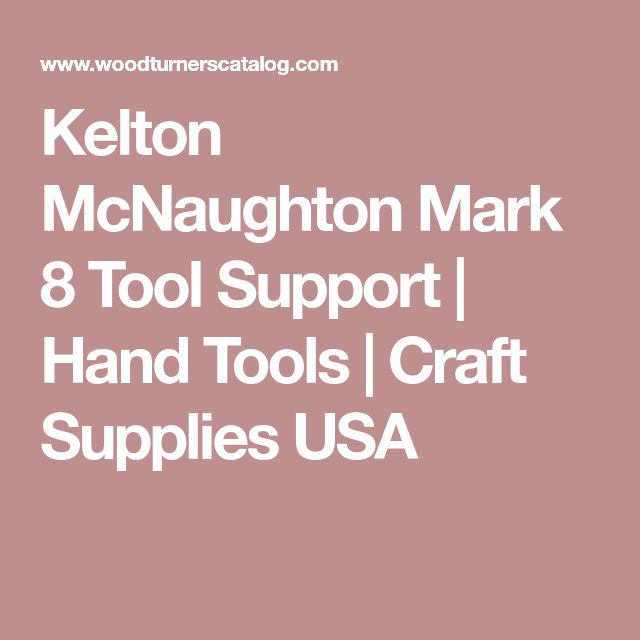 Kelton McNaughton Mark 8 Tool Support   Hand Tools   Craft Supplies USA