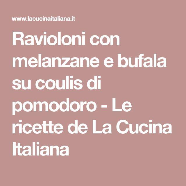 Ravioloni con melanzane e bufala su coulis di pomodoro - Le ricette de La Cucina Italiana