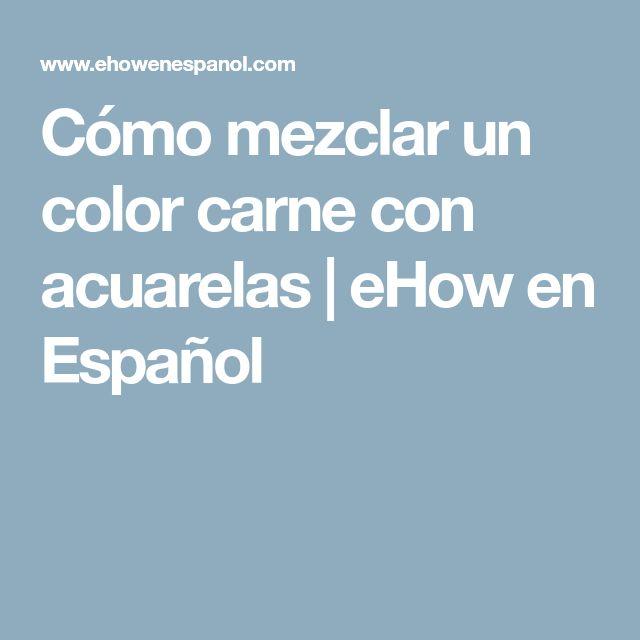 Cómo mezclar un color carne con acuarelas   eHow en Español