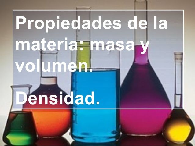 Propiedades de-la-materia-masa-volumen-y-densidad1