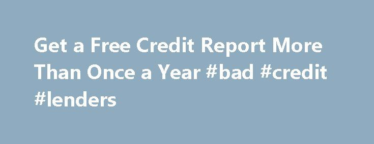 Get a Free Credit Report More Than Once a Year #bad #credit #lenders http://credit-loan.remmont.com/get-a-free-credit-report-more-than-once-a-year-bad-credit-lenders/  #how to check credit score for free # Get a Free Credit Report More Than Once a Year By Cameron Huddleston | August 12, 2014 A new service from Credit Karma provides access to your TransUnion credit report any time at no charge. SEE ALSO: How to Get a Free FICO Score Credit Karma, Credit […]