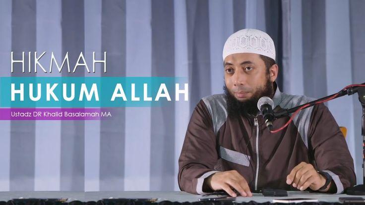 Hikmah Hukum Allah Ustadz DR Khalid Basalamah MA
