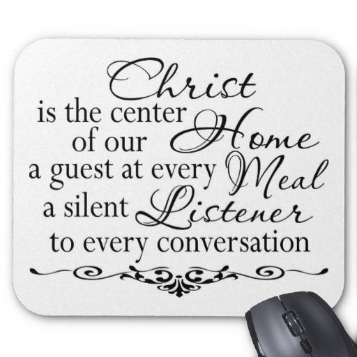 God As The Center Of Relationships Quotes: Christ Is The Center Of Our Home A Guest At Every Meal A