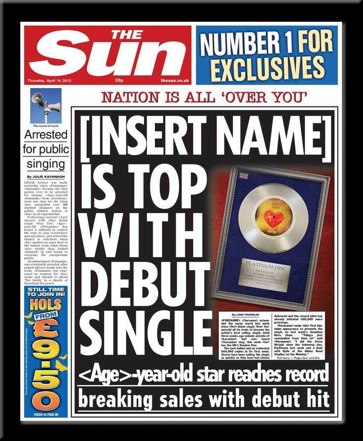 """[Insert Name] is top with debut single""  Personalised The Sun Newspaper - £9.99  http://thesun.inthepaper.co.uk"