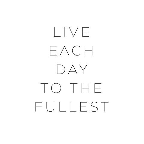 Live each day to the fullest ♡ • #mapsandletters_motto