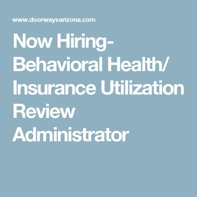 Now Hiring- Behavioral Health/ Insurance Utilization ...