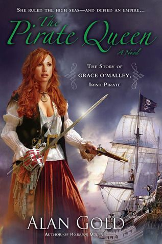 The Pirate Queen: The Story of Grace O'Malley, Irish Pirate - Have