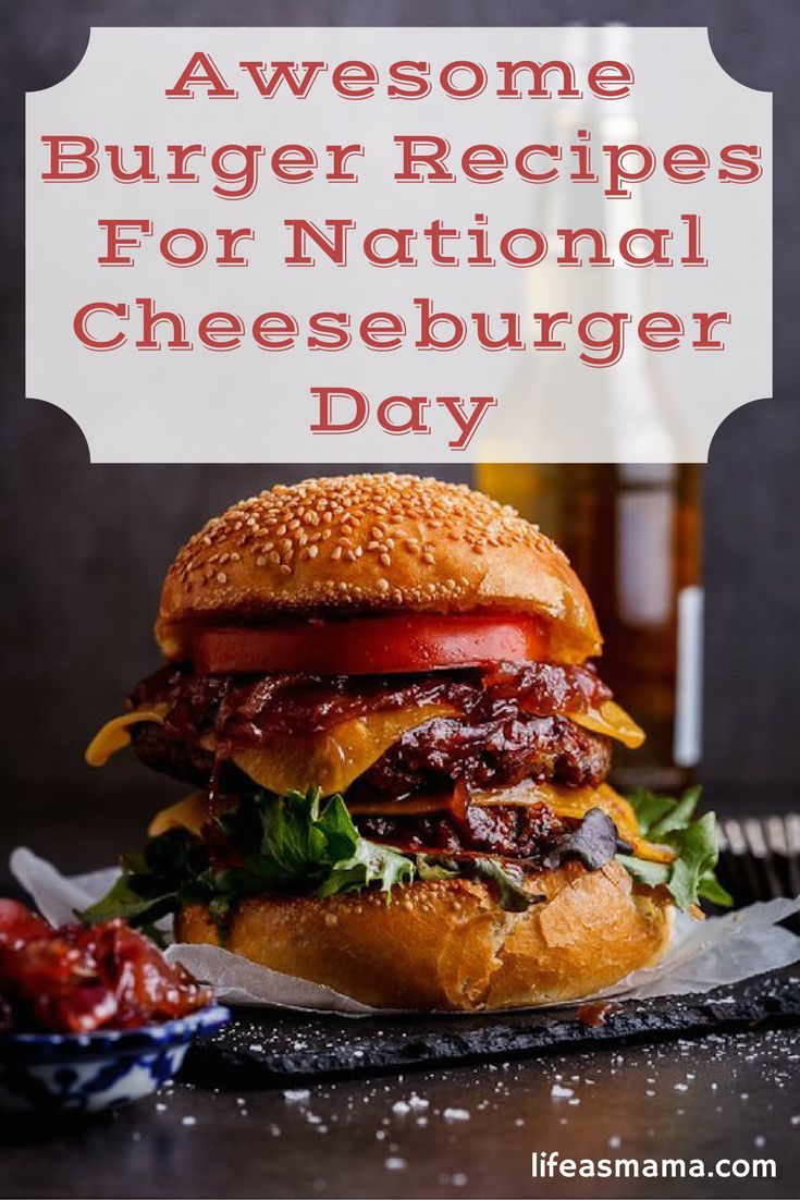 National Cheeseburger Day is this Sunday, September 18! Take a look at this list, head to the store and make some of these seriously delicious-looking burgers!