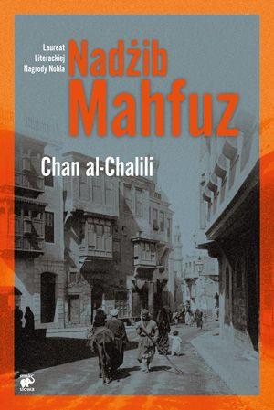Mhafuz  Nadżib, Chan al-Chalili