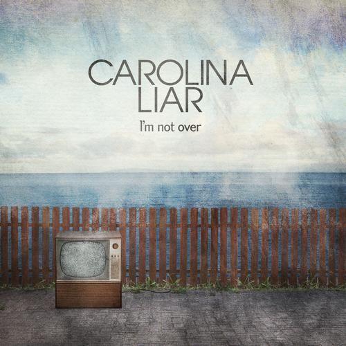 Para todos los fans de Carolina Liar The best song: I'm Not Over Soundtrack