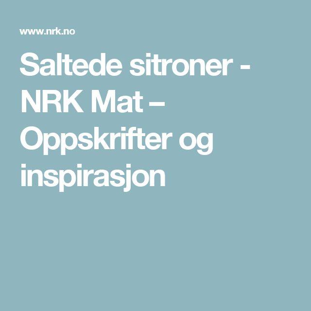 Saltede sitroner - NRK Mat – Oppskrifter og inspirasjon